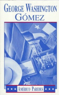 George Washington Gomez: A Mexicotexan Novel (Paperback)