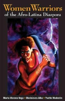 Women Warriors of the Afro-Latina Diaspora (Paperback)