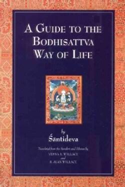 A Guide to the Bodhisattva Way of Life: (Bodhicaryavatara) (Paperback)