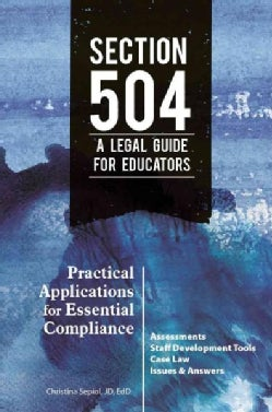 Section 504 a Legal Guide for Educators: Practical Applications for Essential Compliance (Paperback)