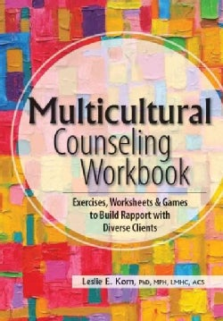 Multicultural Counseling: Exercises, Worksheets & Games to Build Rapport With Diverse Clients (Paperback)