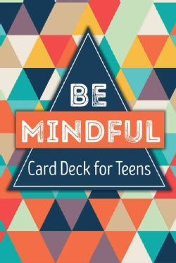 Be Mindful Card Deck for Teens (Cards)