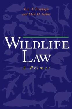 Wildlife Law: A Primer (Paperback)