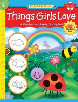 Things Girls Love: A Step-by-step Drawing & Story Book (Paperback)