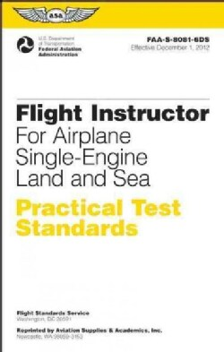 Flight Instructor Practical Test Standards for Airplane June 2012: FAA-S-8081-6DS (Paperback)