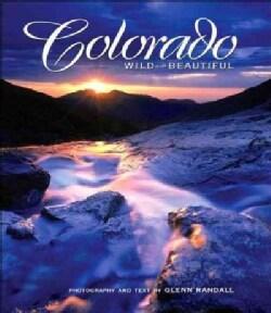 Colorado Wild And Beautiful (Hardcover)