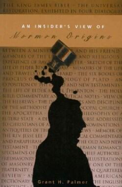 Insider's View of Mormon Origins (Paperback)