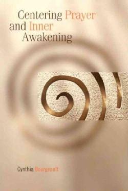 Centering Prayer And Inner Awakening (Paperback)
