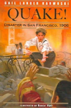 Quake!: Disaster in San Francisco, 1906 (Paperback)