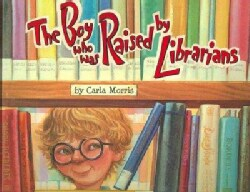 Boy Who Was Raised by Librarians, the (Hardcover)