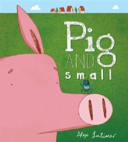 Pig and Small (Hardcover)
