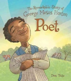 Poet: The Remarkable Story of George Moses Horton (Hardcover)