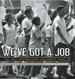We've Got a Job: The 1963 Birmingham Children's March (Paperback)