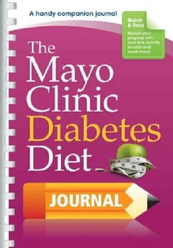 The Mayo Clinic Diabetes Diet Journal (Paperback)