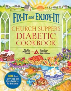 Fix-It and Enjoy-It! Church Suppers Diabetic Cookbook: 500 Great Stove-Top and Oven Recipes-for Everyone! (Paperback)
