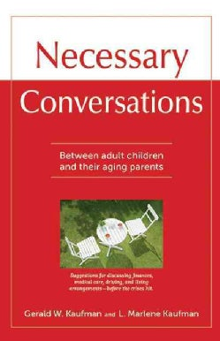 Necessary Conversations: Between Adult Children and Their Aging Parents (Paperback)