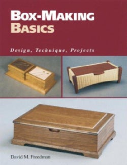 Box-Making Basics: Design, Technique, Projects (Paperback)