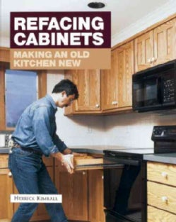 Refacing Cabinets: Making an Old Kitchen New (Paperback)