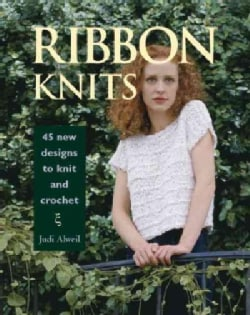 Ribbon Knits: 45 New Designs to Knit and Crochet (Paperback)