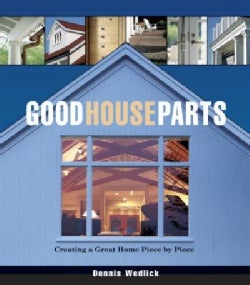 Good House Parts: Creating a Great Home Piece by Piece (Hardcover)