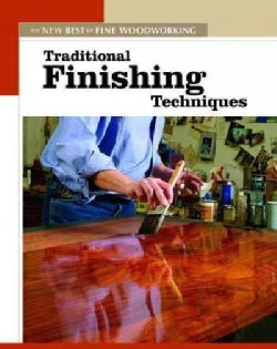 Traditional Finishing Techniques: The New Best of Fine Woodworking (Paperback)