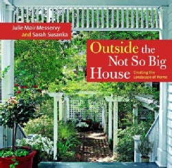 Outside the Not So Big House: Creating the Landscape of Home (Hardcover)