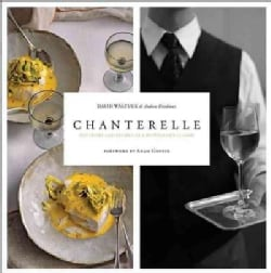Chanterelle: The Story and Recipes of a Restaurant Classic (Hardcover)