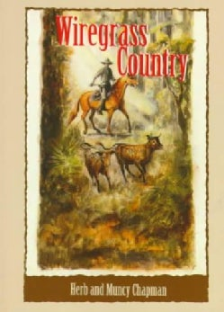 Wiregrass Country: A Florida Pioneer Story (Paperback)