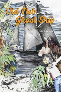Old Neb and the Ghost Ship (Paperback)