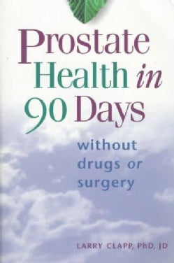 Prostate Health in 90 Days (Paperback)