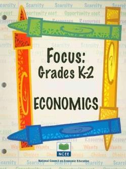 Focus: Economics - Grades K-2 (Paperback)