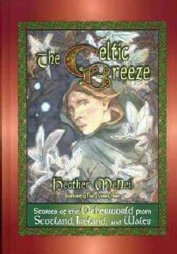 The Celtic Breeze: Stories of the Otherworld from Scotland, Ireland, and Wales (Paperback)