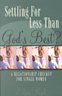 Settling for Less Than God's Best?: A Relationship Check-Up for Single Women (Paperback)