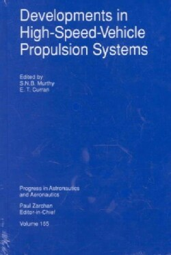 Developments in High-Speed-Vehicle Propulsion Systems (Hardcover)