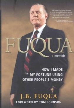 Fuqua: How I Made My Fortune Using Other People's Money (Hardcover)