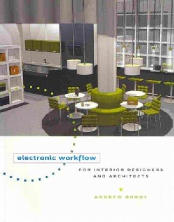 Electronic Workflow for Interior Designers and Architects (Paperback)