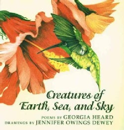 Creatures of Earth, Sea, and Sky: Animal Poems (Paperback)