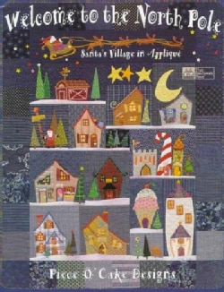 Welcome to the North Pole: Santa's Village in Applique (Paperback)