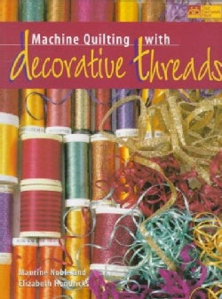 Machine Quilting With Decorative Threads (Paperback)