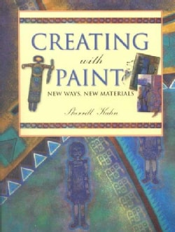 Creating With Paint: New Ways, New Materials (Paperback)