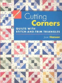 Cutting Corners: Quilts With Stitch-And-Trim Triangles (Paperback)