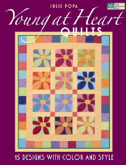 Young at Heart Quilts: 15 Designs With Color and Style (Paperback)