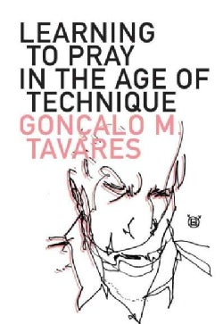 Learning to Pray in the Age of Technique (Paperback)