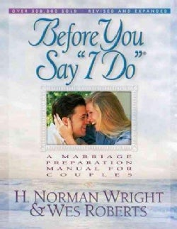 """Before You Say """"I Do"""": A Marriage Preparation Manual for Couples (Paperback)"""