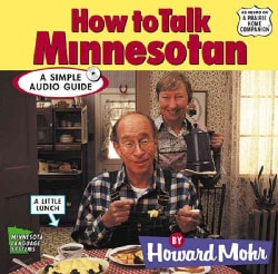 How to Talk Minnesotan: A Simple Audio Guide (CD-Audio)