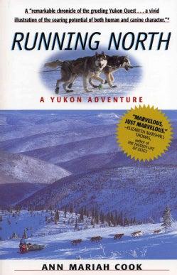 Running North: A Yukon Adventure (Paperback)
