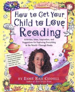 How to Get Your Child to Love Reading: A Parents Guide (Paperback)