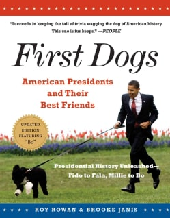 First Dogs: American Presidents & Their Best Friends (Paperback)