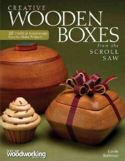 Creative Wooden Boxes from the Scroll Saw: 28 Useful & Surprisingly Easy-to-Make Projects (Paperback)