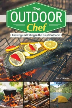 Outdoor Chef: Eating Well and Packing Right for the Great Outdoors (Paperback)
